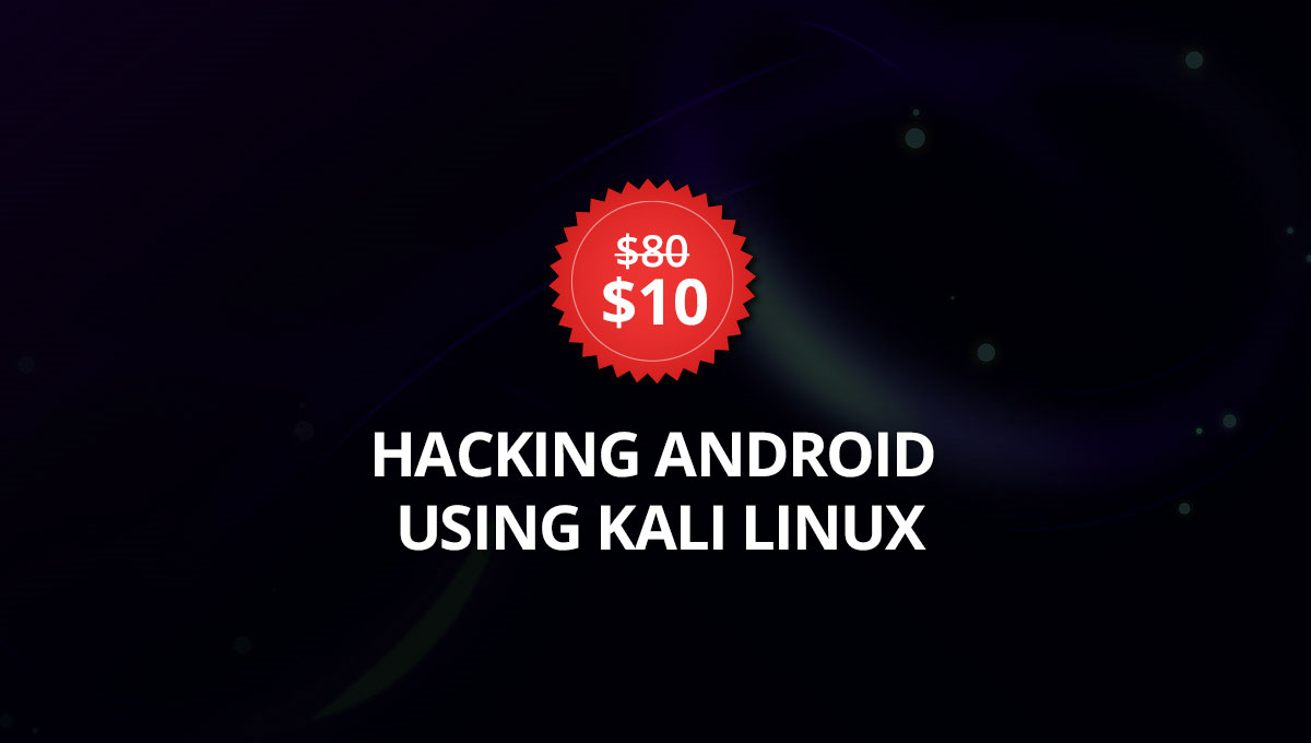 Hacking Android Using Kali Linux